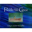 """Paddle Your Own Canoe"" (Book) by Gary McGuffin and Joanie McGuffin"