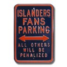 "Steel Parking Sign:  ""ISLANDERS FANS PARKING: ALL OTHERS WILL BE PENALIZED"""