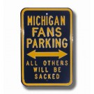 """Steel Parking Sign: """"MICHIGAN FANS PARKING:  ALL OTHERS WILL BE SACKED"""""""
