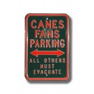 """Steel Parking Sign: """"CANES FANS PARKING:  ALL OTHERS MUST EVACUATE"""""""