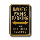 """Steel Parking Sign: """"HAWKEYE FANS PARKING:  NO CYCLONES ALLOWED"""""""