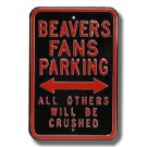 "Steel Parking Sign:  ""BEAVERS FANS PARKING:  ALL OTHERS WILL BE CRUSHED"""