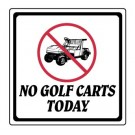 """12"""" x 12"""" """"No Golf Carts Today"""" Information Sign"""
